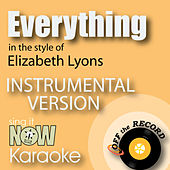 Play & Download Everything Tonight (In the Style of Elizabeth Lyons) [Instrumental Karaoke Version] by Off The Record Instrumentals BLOCKED | Napster
