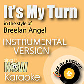 Play & Download It's My Turn (In the Style of Breelan Angel) [Instrumental Karaoke Version] by Off The Record Instrumentals BLOCKED | Napster
