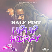 Play & Download Hip Hip Hooray - Single by Half Pint | Napster