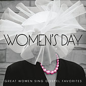 Play & Download Women's Day (Great Women Sing Gospel Favorites) by Various Artists | Napster