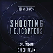 Play & Download Shooting Helicopters (Sapele Remix) by Benny Benassi | Napster