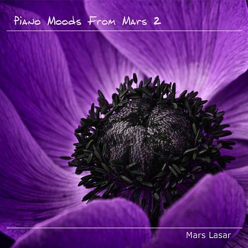Play & Download Piano Moods from Mars 2 by Mars Lasar | Napster