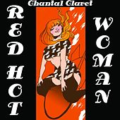 Play & Download Red Hot Woman by Chantal Claret | Napster