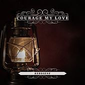 Play & Download Kerosene by Courage My Love | Napster