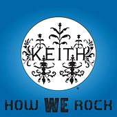Play & Download How We Rock by Keith (Rock) | Napster