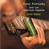Live Gypsy by Tony Furtado