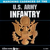 Marching Cadences of the U.S. Army Infantry by The U.S. Army Infantry