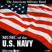 Play & Download Music of the U.S. Navy by The American Military Band | Napster
