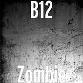 Play & Download Zombie by B12 | Napster