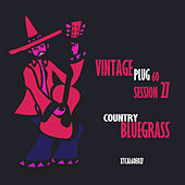 Vintage Plug 60: Session 27 - Country Bluegrass by Various Artists