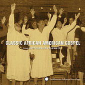Play & Download Classic African American Gospel from Smithsonian Folkways by Various Artists | Napster