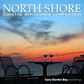 Play & Download North Shore - Cocktail Bar Lounge Compilation by Various Artists | Napster