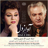 Play & Download Avaz-E Del by Habibollah Badiee | Napster