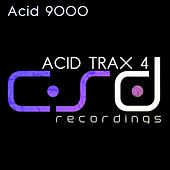 Play & Download Acid Trax 4 by Acid 9000 | Napster