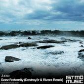 Gonz Fraternity (Destroy3r & Rivera Remix) by Juose
