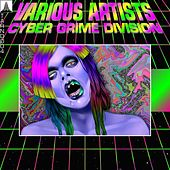 Play & Download Cyber Grime Division by Various Artists | Napster