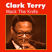 Mack the Knife by Clark Terry