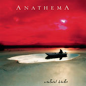 Play & Download A Natural Disaster (Remastered) by Anathema | Napster