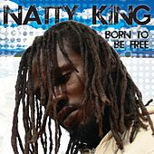 Born to Be Free by Natty King