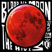 Play & Download Blood Red Moon by The Hives | Napster