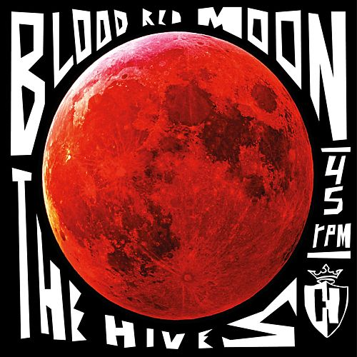 Blood Red Moon by The Hives