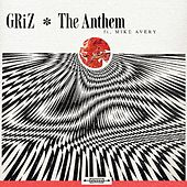 Play & Download The Anthem (feat. Mike Avery) by Griz | Napster