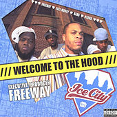 Ice City: Welcome to the Hood by Ice City