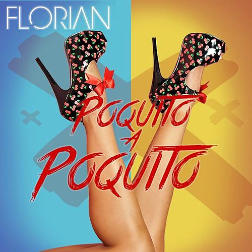 Play & Download Poquito a Poquito by Florian | Napster