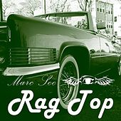Play & Download Rag Top by Marc See | Napster