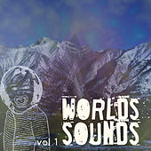 Play & Download Worlds Sounds, Vol. 1 by Various Artists | Napster