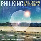 Play & Download Phil King & the Louisiana Outpouring by Phil  King | Napster