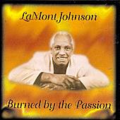 Play & Download Burned By The Passion by LaMont Johnson | Napster