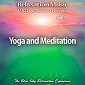 Relaxation Music with Ocean Waves: Yoga and Meditation, Vol. 2 de The Blue Sky Relaxation Experience