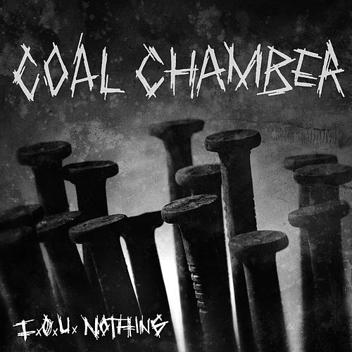 Play & Download I.O.U. Nothing by Coal Chamber | Napster