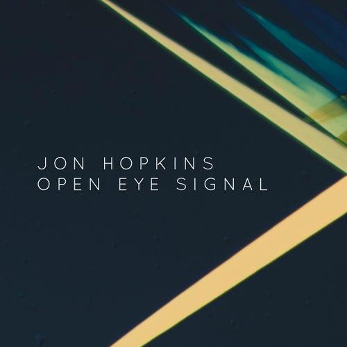 Open Eye Signal (George FitzGerald Remix) by Jon Hopkins