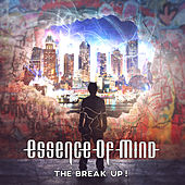 Play & Download The Break Up! by Essence of Mind | Napster