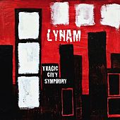 Play & Download Tragic City Symphony by Lynam | Napster