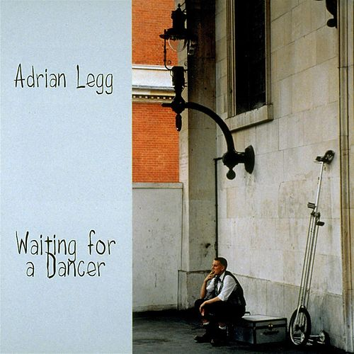 Waiting For A Dancer by Adrian Legg