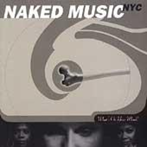 What's On Your Mind? by Naked Music NYC