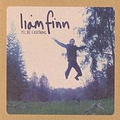 I'll Be Lightning by Liam Finn
