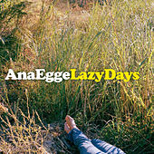 Lazy Days by Ana Egge