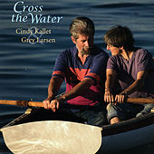 Play & Download Cross The Water by Grey Larsen | Napster