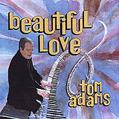 Play & Download Beautiful Love by Tom Adams | Napster
