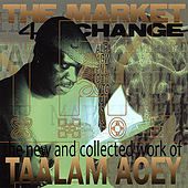 The Market 4 Change by Taalam Acey