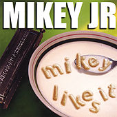 Play & Download Mikey Likes It by Mikey Junior | Napster