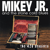 Play & Download The 420 Sessions by Mikey Junior | Napster