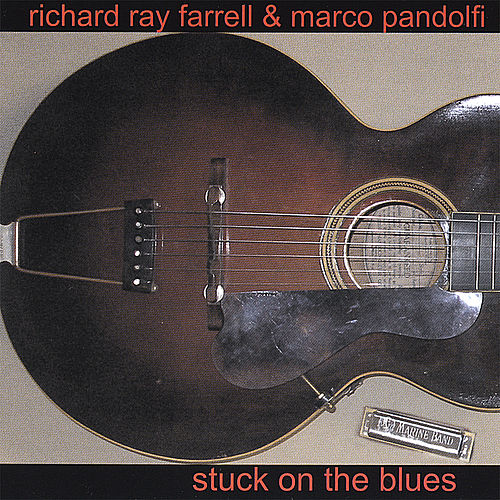 Play & Download Stuck On the Blues by Richard Ray Farrell | Napster
