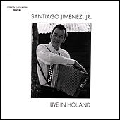 Live in Holland by Santiago Jimenez, Jr.