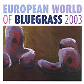 Play & Download European World of Bluegrass 2003 by Various Artists | Napster