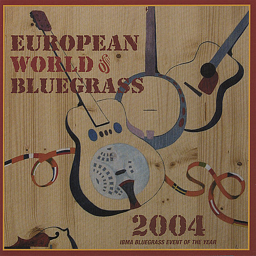 European World of Bluegrass 2004 by Various Artists